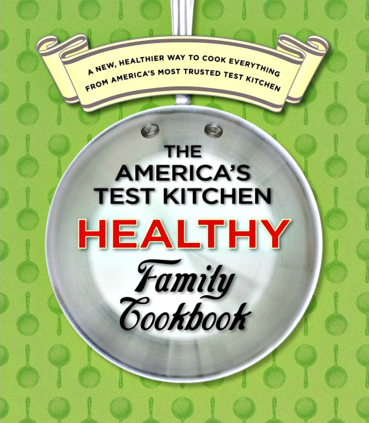 the americas test kitchen healthy family cookbook